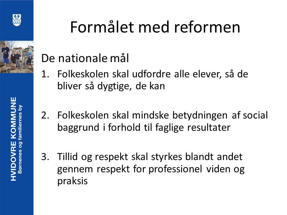Formålet med reformen De nationale mål