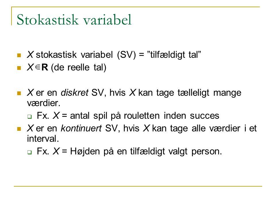 Stokastisk variabel X stokastisk variabel (SV) = tilfældigt tal
