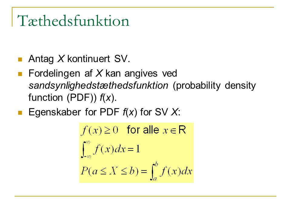 Tæthedsfunktion Antag X kontinuert SV.