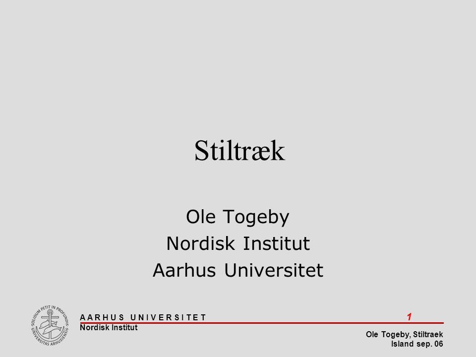 Stiltræk Ole Togeby Nordisk Institut Aarhus Universitet