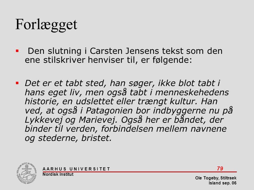 Stiltræk 08-04-2017. Forlægget. Den slutning i Carsten Jensens tekst som den ene stilskriver henviser til, er følgende: