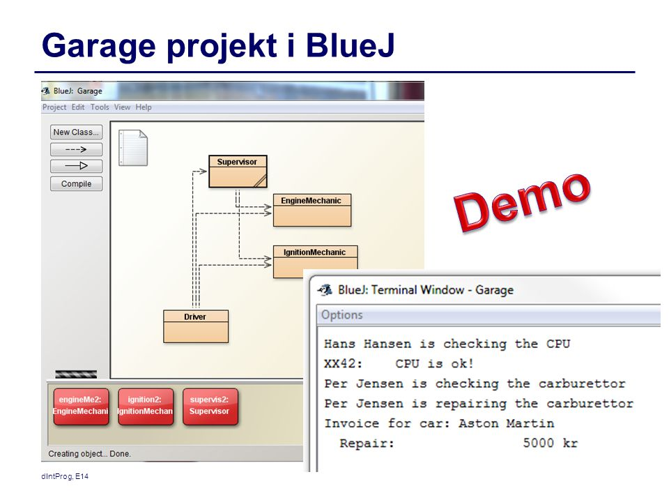 Garage projekt i BlueJ Demo dIntProg, E14