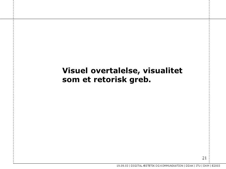 Visuel overtalelse, visualitet som et retorisk greb.