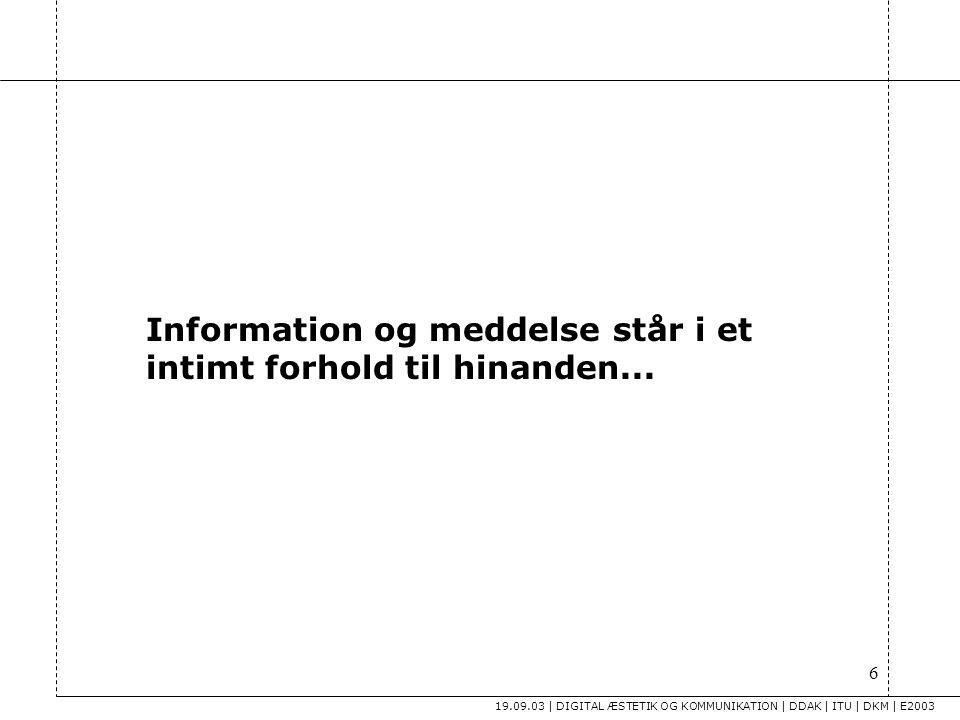 Information og meddelse står i et intimt forhold til hinanden...