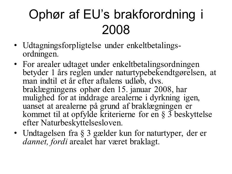 Ophør af EU's brakforordning i 2008
