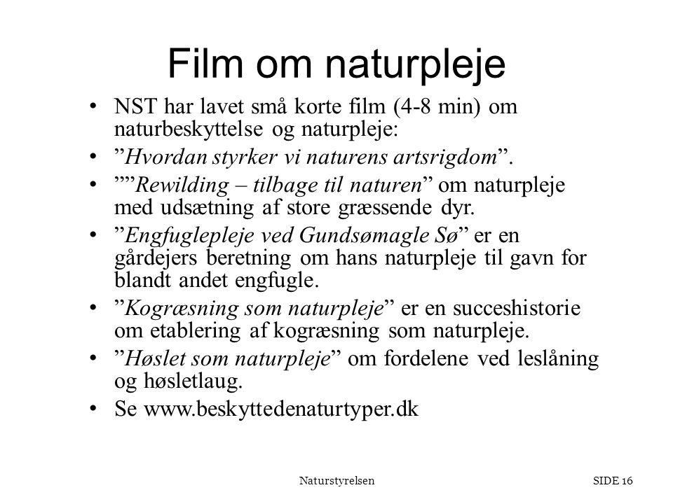 Film om naturpleje NST har lavet små korte film (4-8 min) om naturbeskyttelse og naturpleje: Hvordan styrker vi naturens artsrigdom .