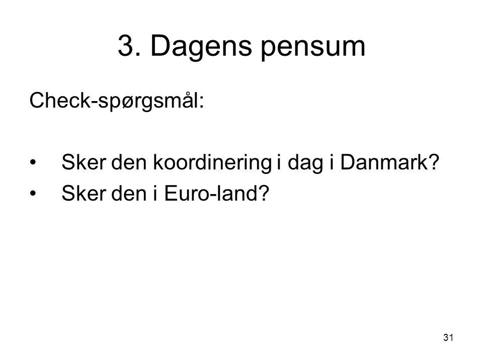 3. Dagens pensum Check-spørgsmål:
