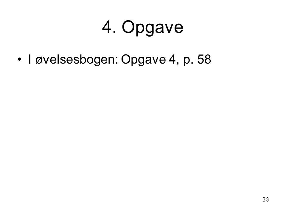 4. Opgave I øvelsesbogen: Opgave 4, p. 58
