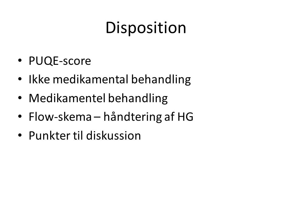 Disposition PUQE-score Ikke medikamental behandling