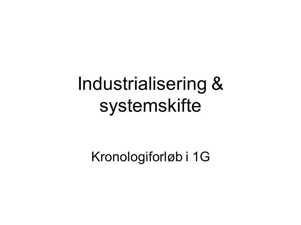 Industrialisering & systemskifte