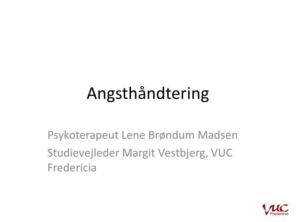 Angsthåndtering Psykoterapeut Lene Brøndum Madsen