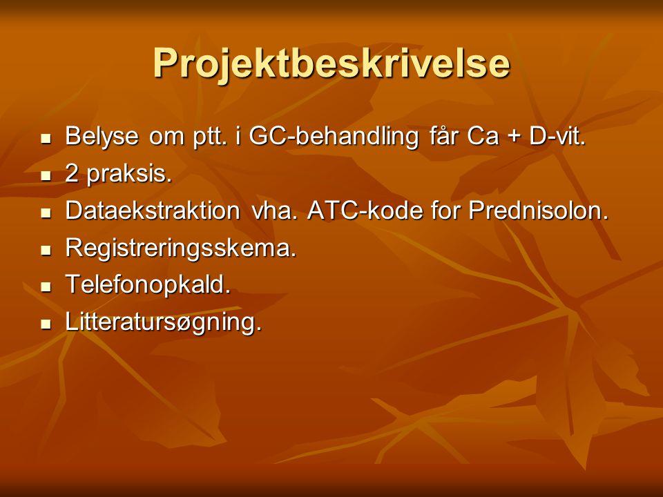 Projektbeskrivelse Belyse om ptt. i GC-behandling får Ca + D-vit.
