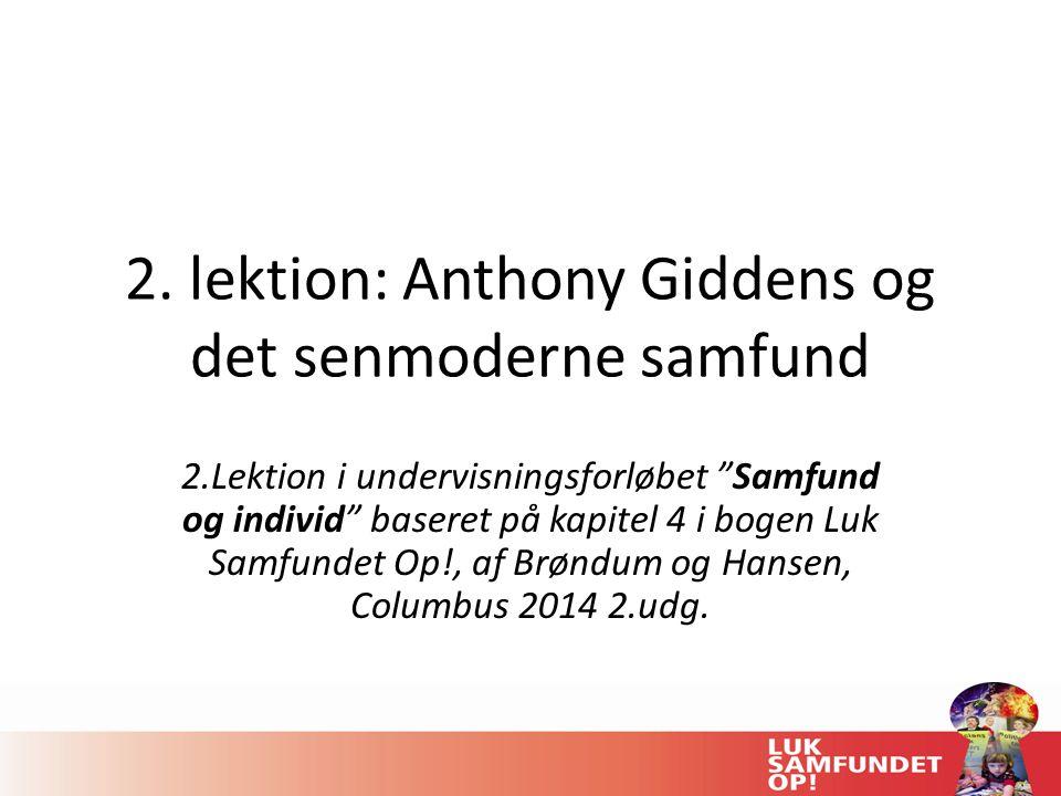 2. lektion: Anthony Giddens og det senmoderne samfund
