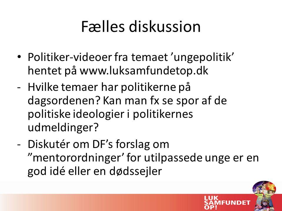 Fælles diskussion Politiker-videoer fra temaet 'ungepolitik' hentet på www.luksamfundetop.dk.