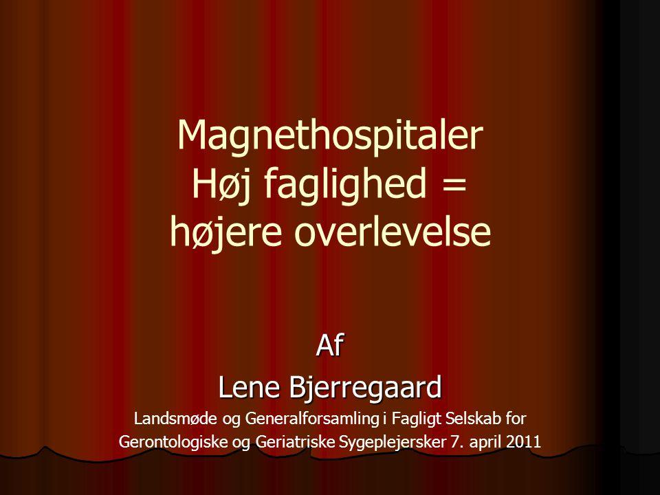 Magnethospitaler Høj faglighed = højere overlevelse
