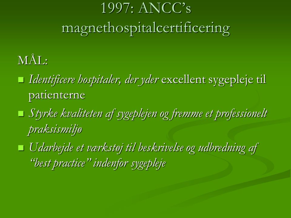 1997: ANCC's magnethospitalcertificering