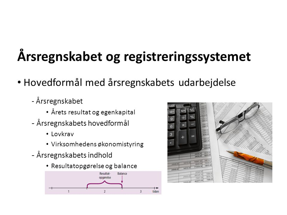 Årsregnskabet og registreringssystemet