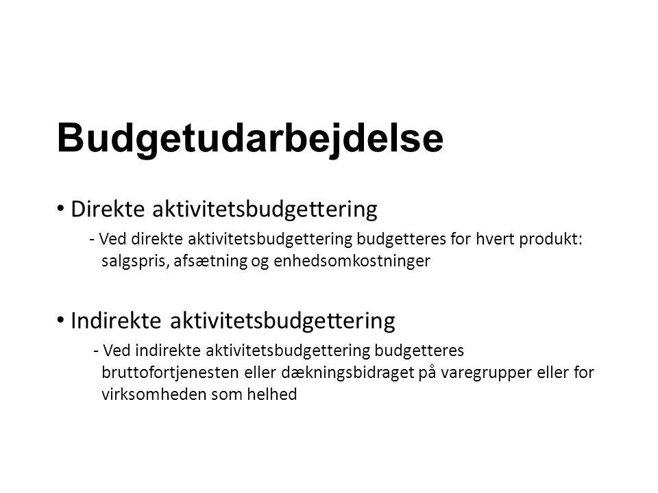 Budgetudarbejdelse Direkte aktivitetsbudgettering