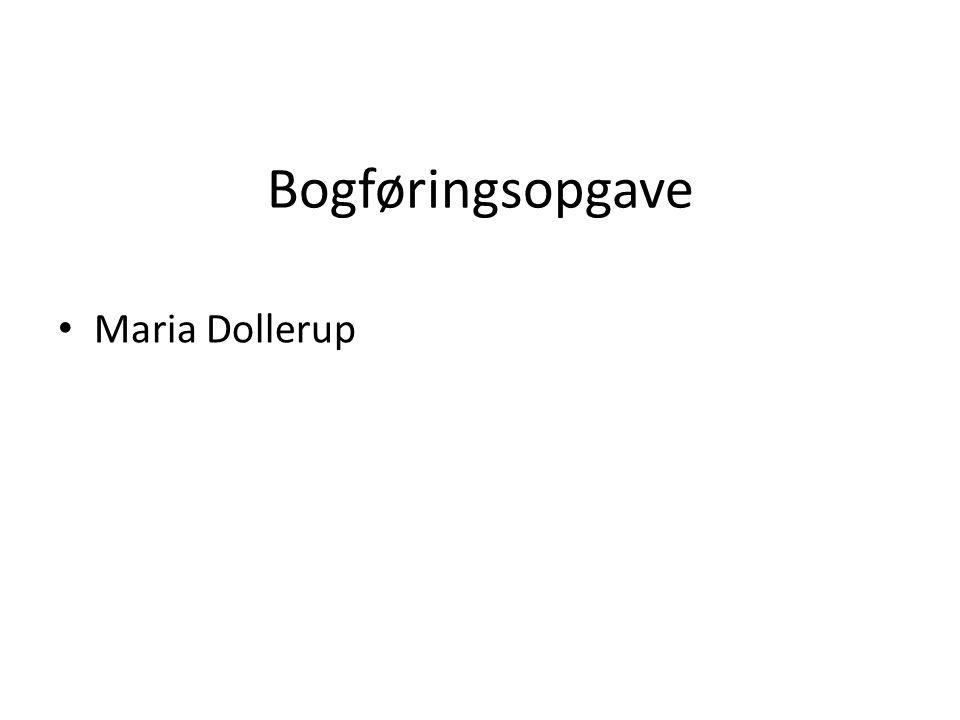 Bogføringsopgave Maria Dollerup