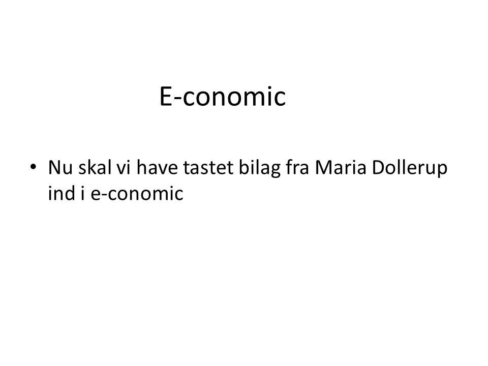 E-conomic Nu skal vi have tastet bilag fra Maria Dollerup ind i e-conomic
