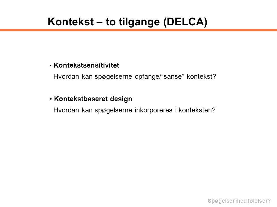 Kontekst – to tilgange (DELCA)