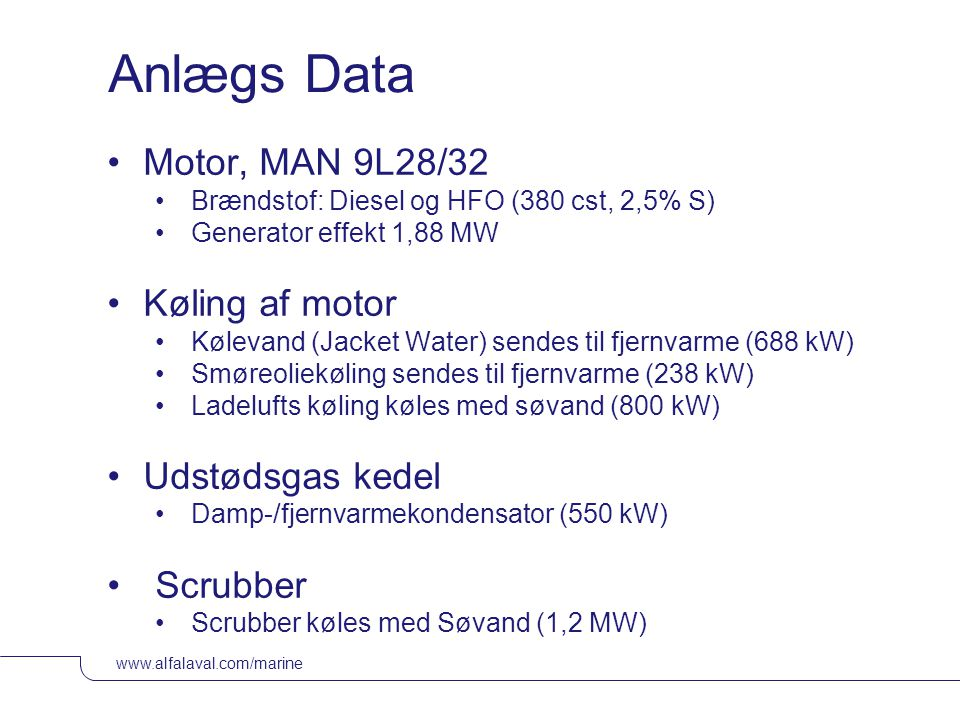 Anlægs Data Motor, MAN 9L28/32 Køling af motor Udstødsgas kedel