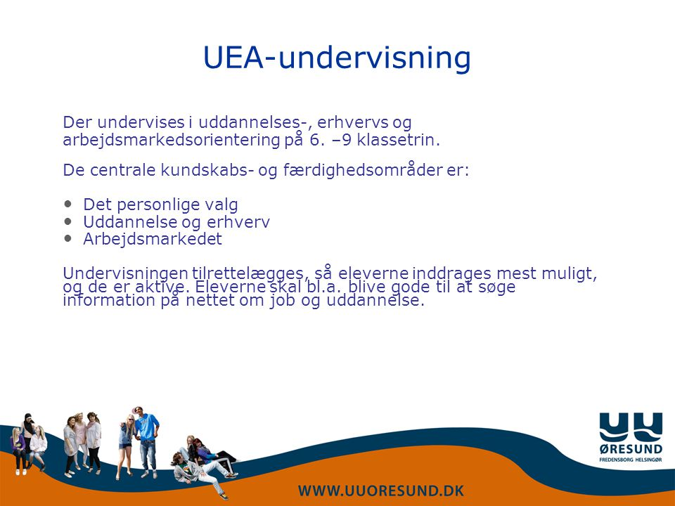 UEA-undervisning Der undervises i uddannelses-, erhvervs og