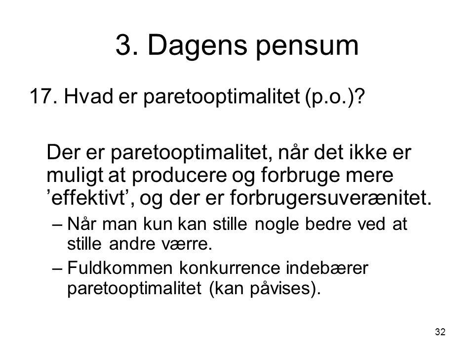 3. Dagens pensum 17. Hvad er paretooptimalitet (p.o.)