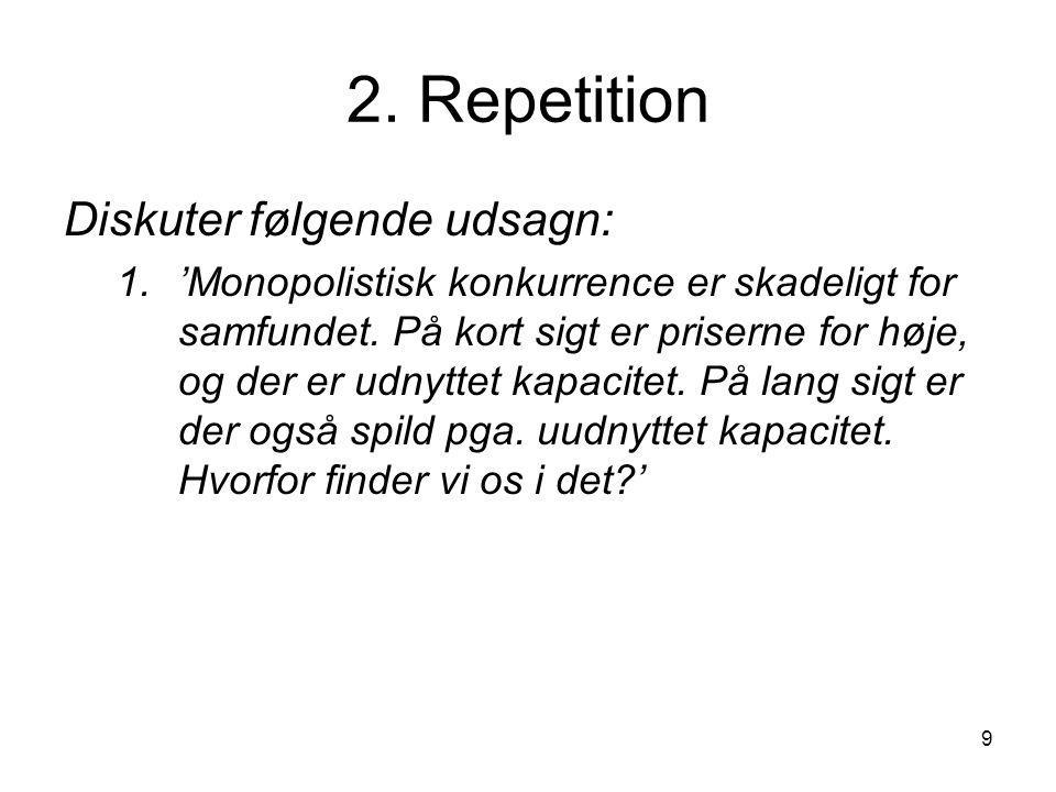 2. Repetition Diskuter følgende udsagn: