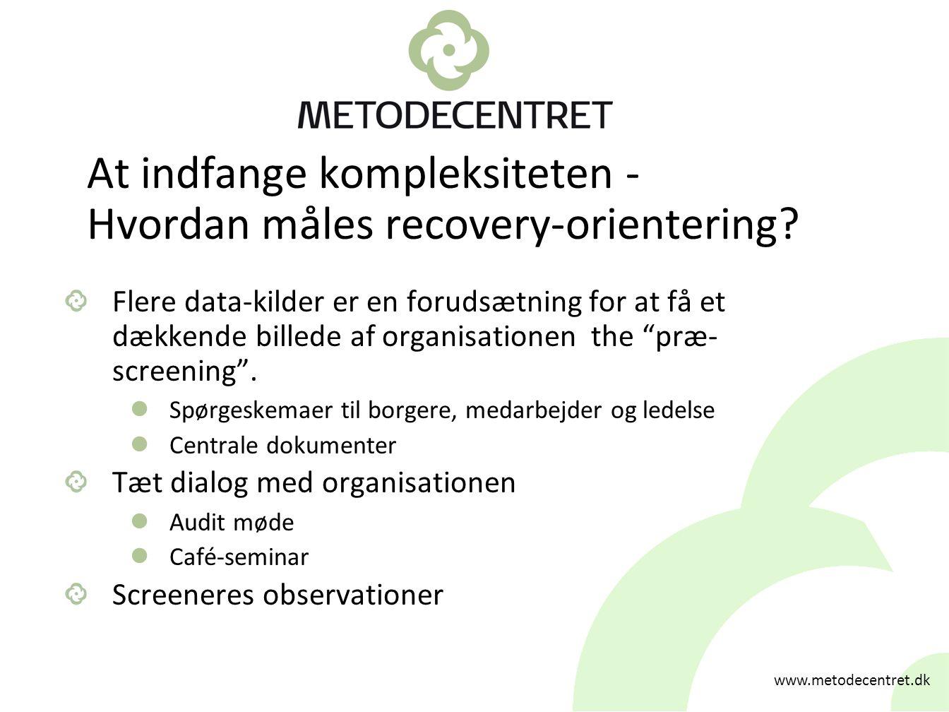 At indfange kompleksiteten - Hvordan måles recovery-orientering