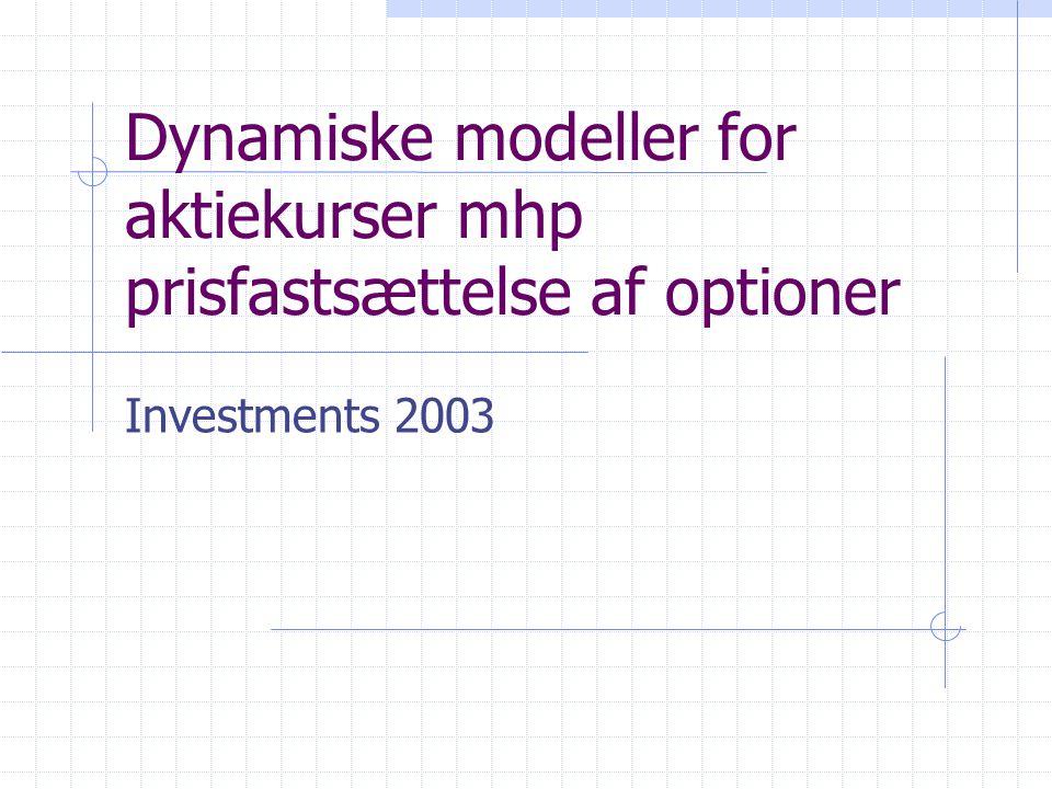 Dynamiske modeller for aktiekurser mhp prisfastsættelse af optioner