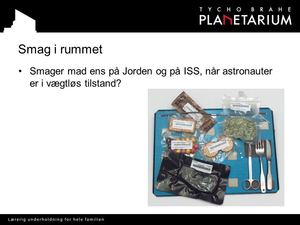 Smag i rummet Smager mad ens på Jorden og på ISS, når astronauter er i vægtløs tilstand