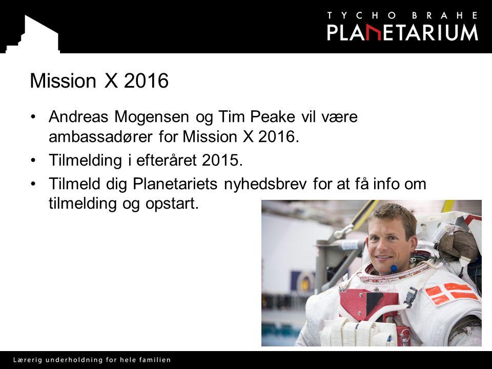 Mission X 2016 Andreas Mogensen og Tim Peake vil være ambassadører for Mission X 2016. Tilmelding i efteråret 2015.