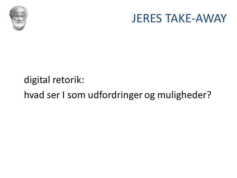 JERES TAKE-AWAY digital retorik: