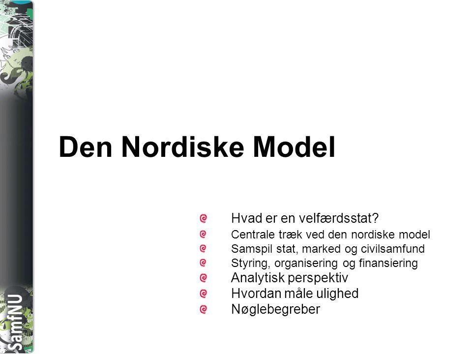 Den Nordiske Model Hvad er en velfærdsstat Analytisk perspektiv