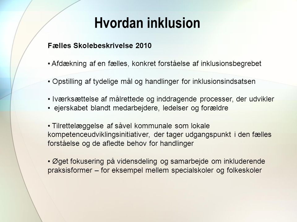 Hvordan inklusion Fælles Skolebeskrivelse 2010
