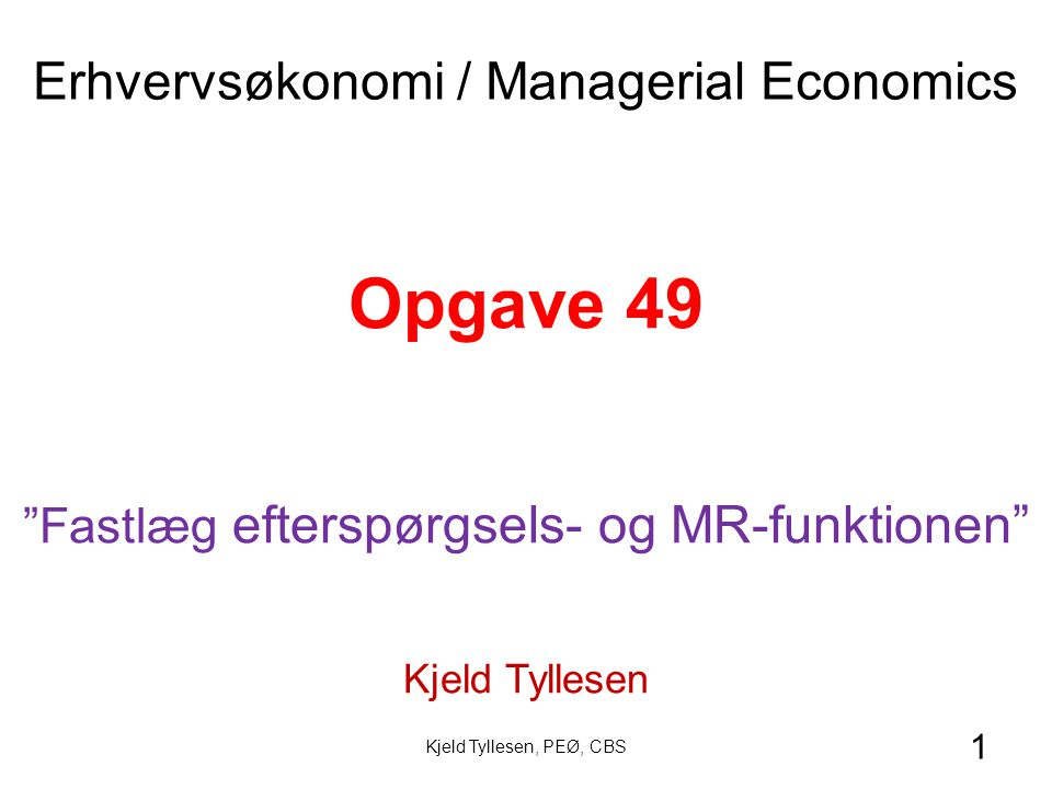 Opgave 49 Erhvervsøkonomi / Managerial Economics