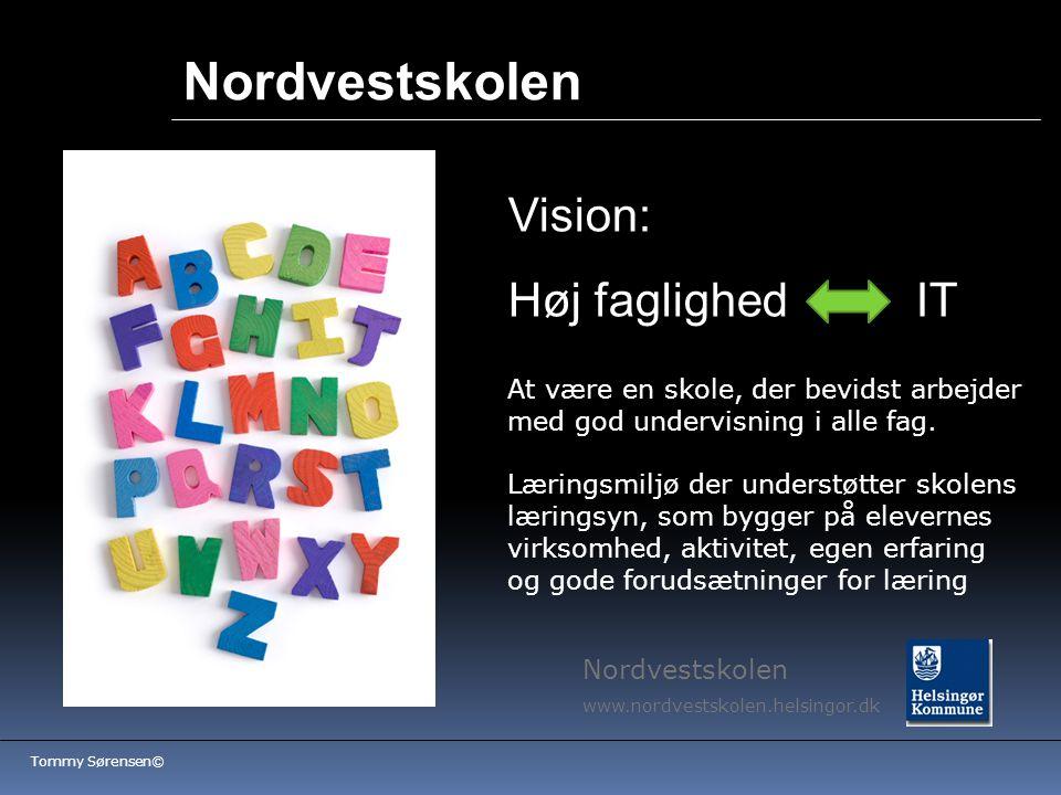 Nordvestskolen Vision: Høj faglighed IT