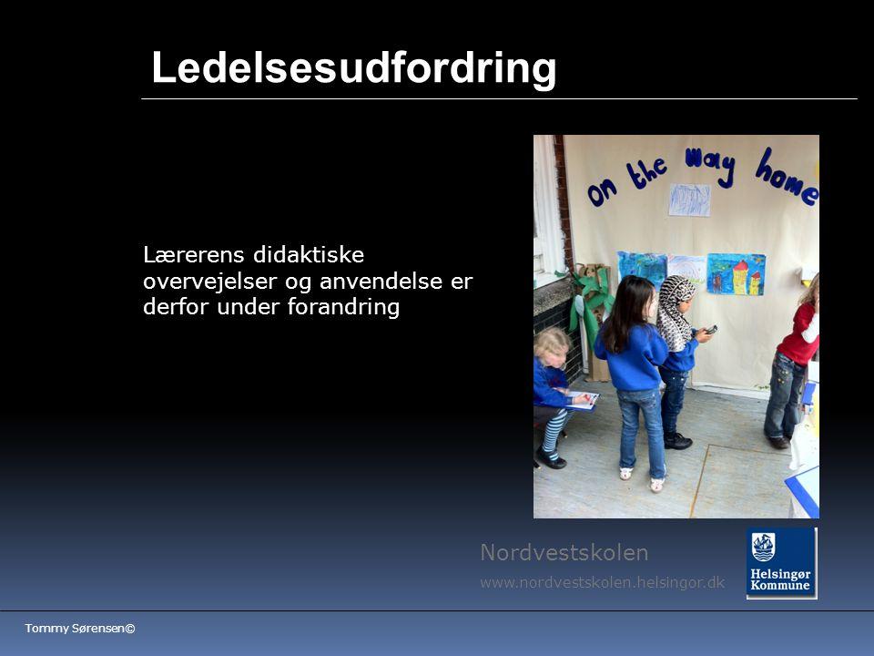 Ledelsesudfordring Lærerens didaktiske overvejelser og anvendelse er derfor under forandring. Nordvestskolen.