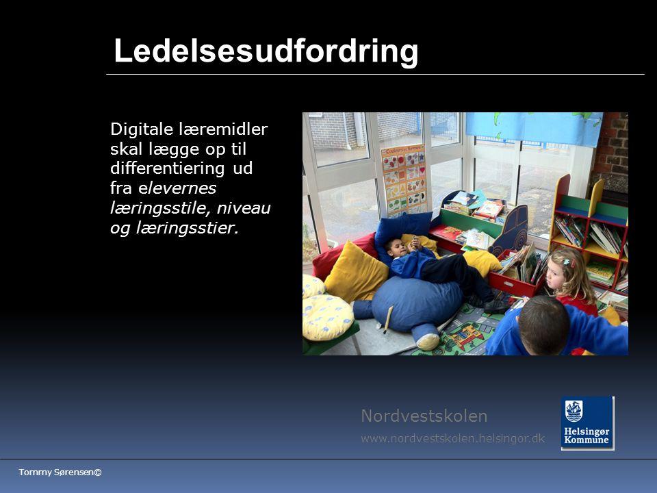 Ledelsesudfordring Digitale læremidler skal lægge op til differentiering ud fra elevernes læringsstile, niveau og læringsstier.