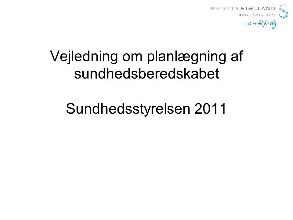 Vejledning om planlægning af sundhedsberedskabet Sundhedsstyrelsen 2011