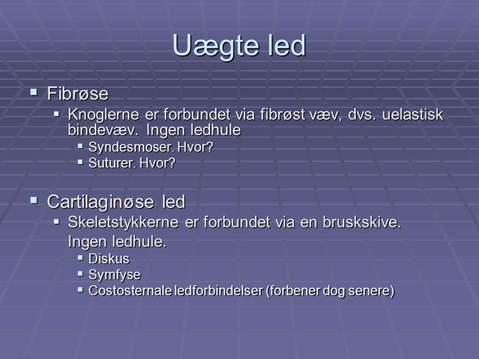 Uægte led Fibrøse Cartilaginøse led