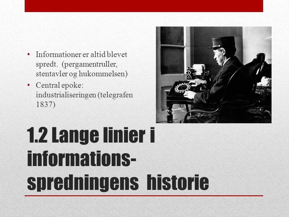 1.2 Lange linier i informations-spredningens historie