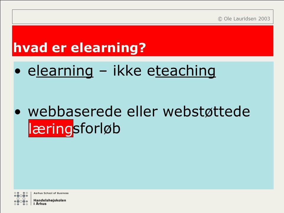elearning – ikke eteaching webbaserede eller webstøttede læringsforløb