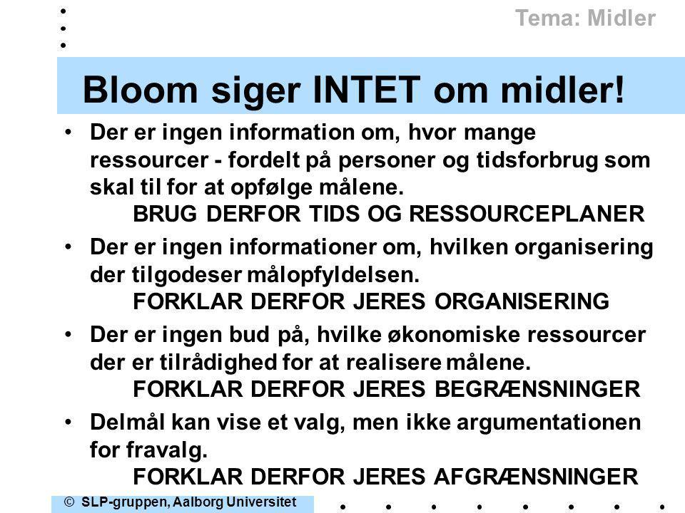 Bloom siger INTET om midler!