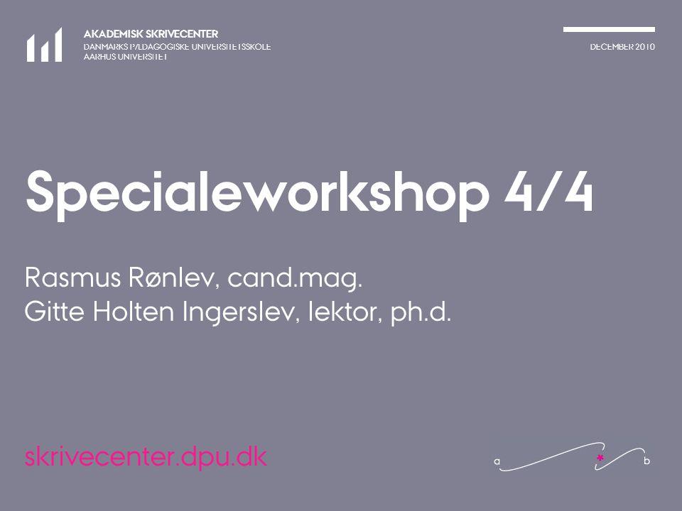 Specialeworkshop 4/4 Rasmus Rønlev, cand. mag