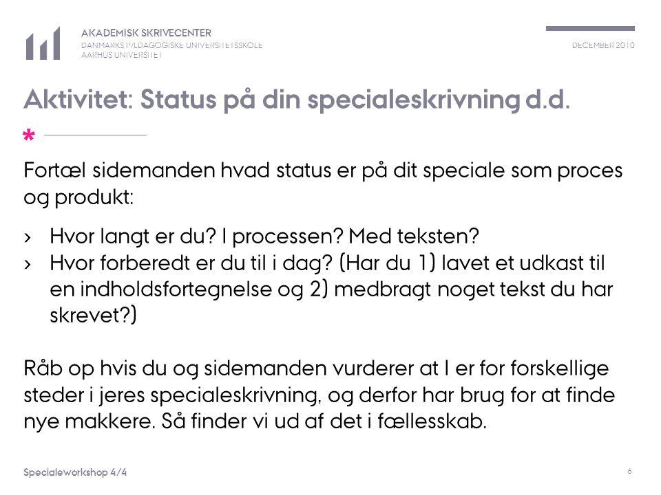 Aktivitet: Status på din specialeskrivning d.d.