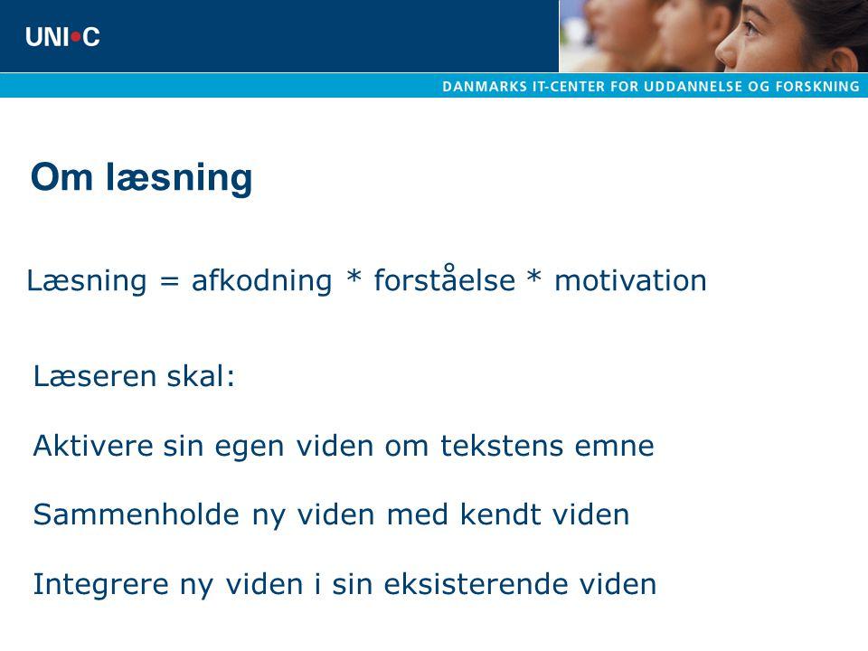Om læsning Læsning = afkodning * forståelse * motivation