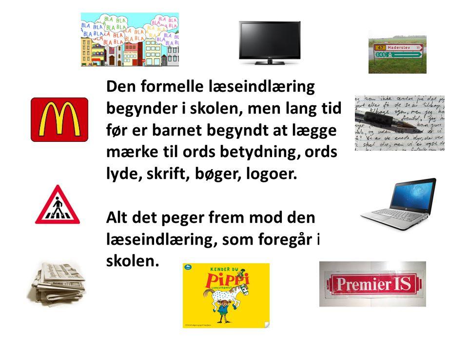 Den formelle læseindlæring begynder i skolen, men lang tid før er barnet begyndt at lægge mærke til ords betydning, ords lyde, skrift, bøger, logoer.