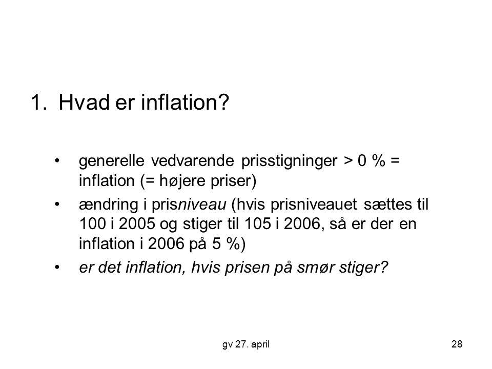 Hvad er inflation generelle vedvarende prisstigninger > 0 % = inflation (= højere priser)